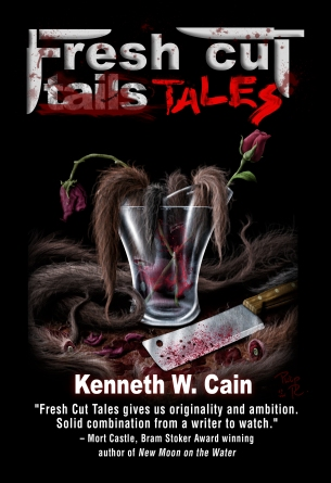 Kenneth W Cain - Fresh Cut Tales Cover-Digital
